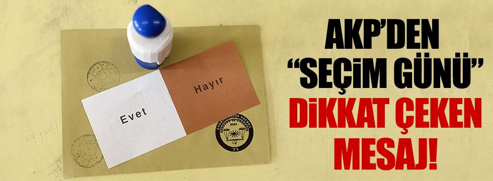 AKP'den seçim günü dikkat çeken mesaj!