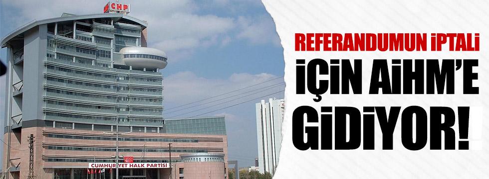 CHP, 'referandumun iptali' için AİHM'e gidiyor!