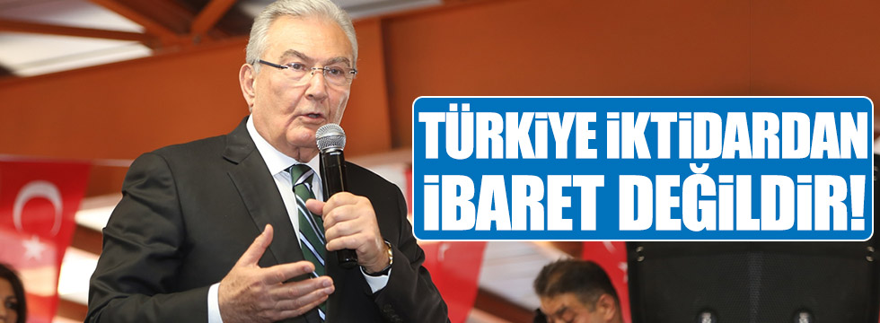 Baykal: Türkiye iktidardan ibaret değildir!