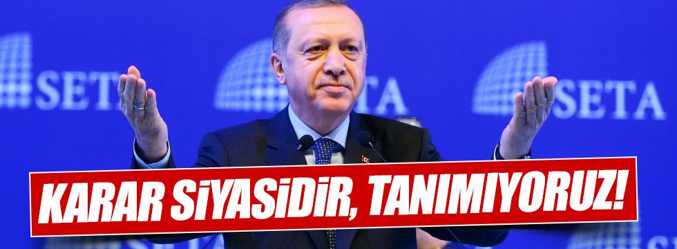 """Erdoğan: """"AKPM'nin kararını tanımıyoruz"""""""