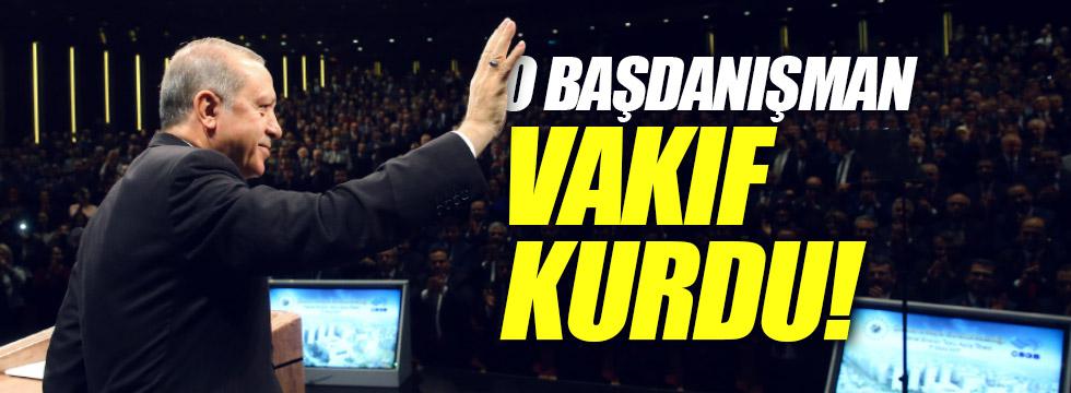 Erdoğan'ın Başdanışmanı vakıf kurdu