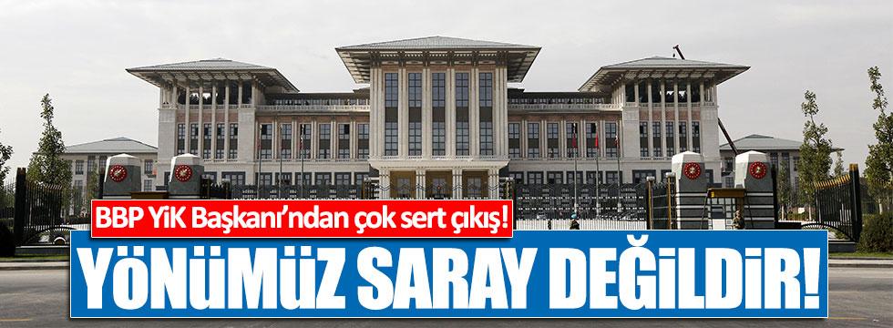 BBP YİK Başkanı Öznur: Yönümüz Saray değildir