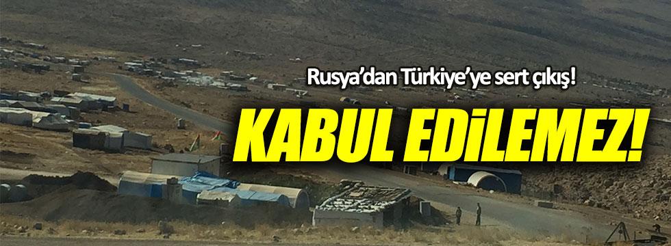 Rusya: Türkiye'nin hamlesi kabul edilemez