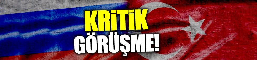 Ankara - Moskova hattında kritik görüşme