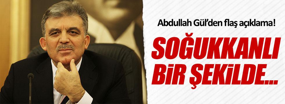 Abdullah Gül'den AKPM açıklaması