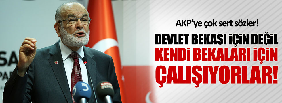 Saadet Partisi lideri Karamollaoğlu'ndan AKP'ye sert tepki