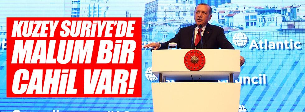Erdoğan: Devlet kurmaya teşebbüs eden malum bir cahil var!