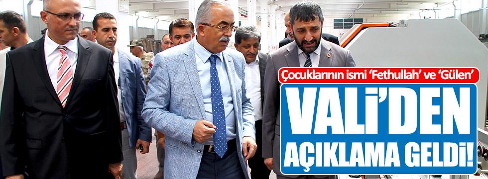 Çocuklarının ismi 'Fethullah' ve 'Gülen' olan Vali'den açıklama!