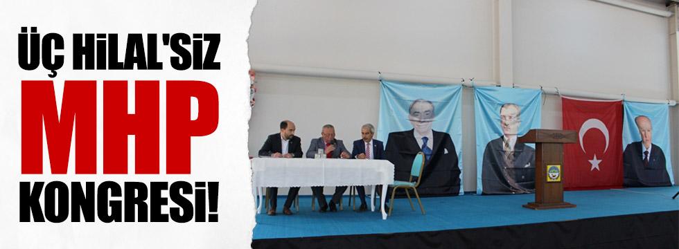 Üç Hilal'siz MHP kongresi