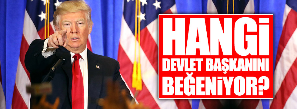 Donald Trump en beğendiği devlet başkanını açıkladı!