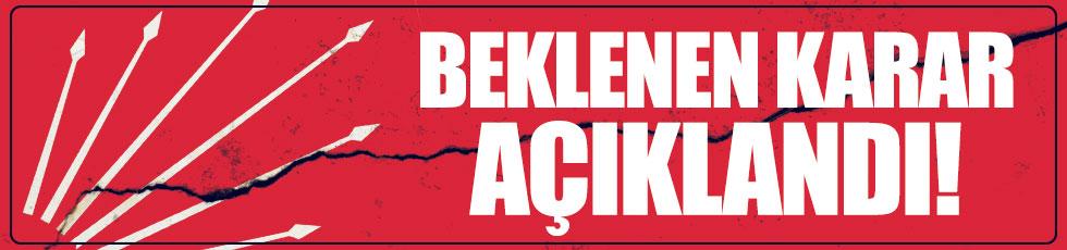 CHP İl Başkanları toplantısından karar çıktı!