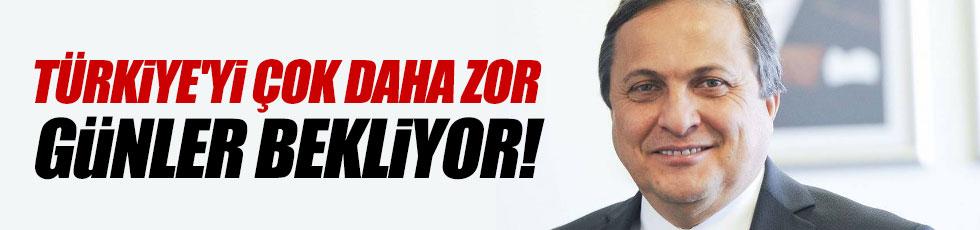 """Torun: """"Türkiye'yi çok daha zor günler bekliyor!"""""""