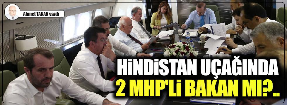 Hindistan uçağında 2 MHP'li bakan mı?..