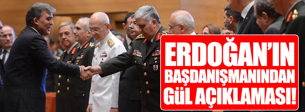 Erdoğan'ın Başdanışmanı'ndan 'Gül' açıklaması!