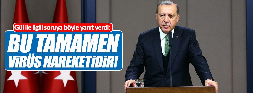 Erdoğan, Gül ile ilgili soruya sert yanıt verdi!