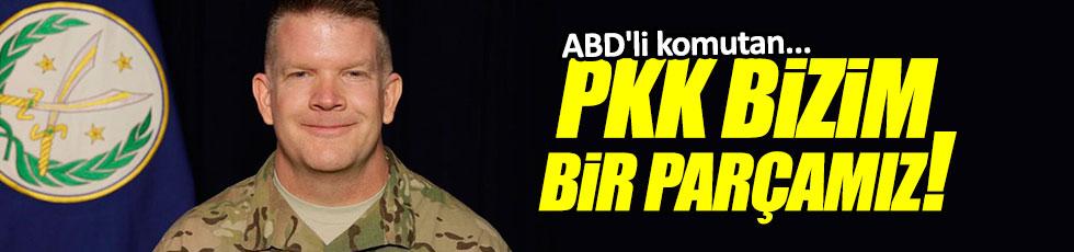 "ABD'li komutan: ""PKK bizim parçamız"""