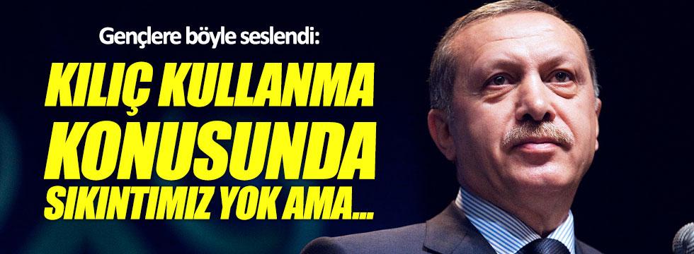Erdoğan: Kılıç kullanmayı biliyoruz ama...