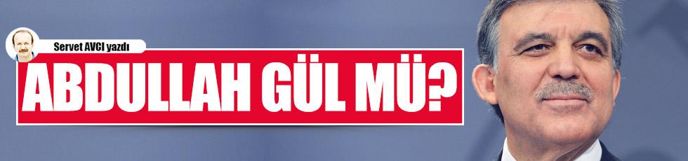 Abdullah Gül mü?