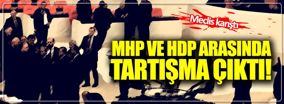 Meclis'te MHP ve HDP arasında çok sert tartışma