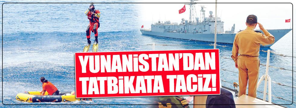 Yunanistan tatbikatımızı taciz etti!
