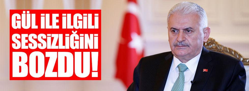 Başbakan Yıldırım, Abdullah Gül ile ilgili sessizliğini bozdu!