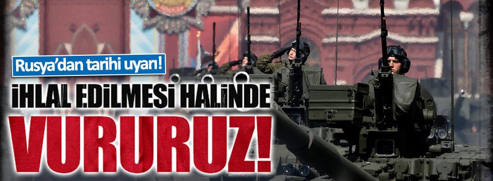 """Rusya'dan """"vururuz"""" uyarısı"""
