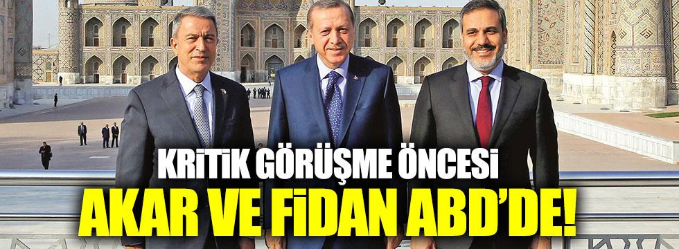 Erdoğan'dan önce Akar ve Fidan ABD'de!