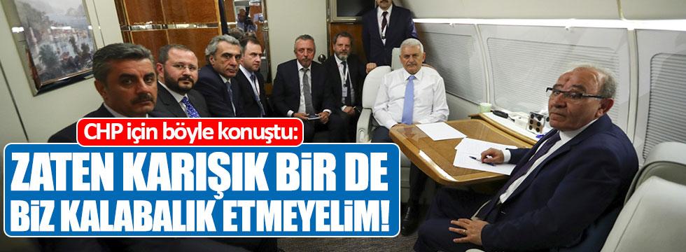 Yıldırım: CHP zaten karışık, bir de biz kalabalık etmeyelim!