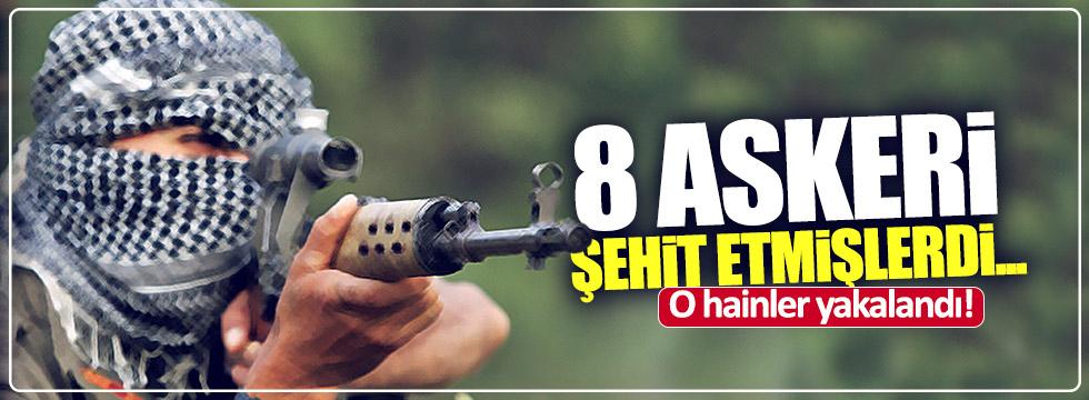 8 askeri şehit eden PKK'lılar yakalandı