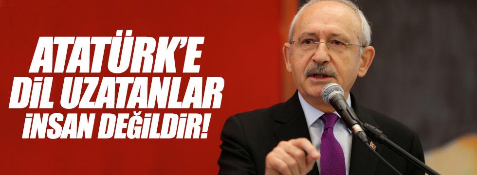 """Kılıçdaroğlu: """"Atatürk'e dil uzatanlar insan değildir"""""""