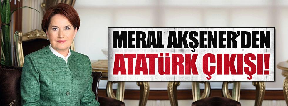 Meral Akşener'den 'Atatürk' çıkışı!