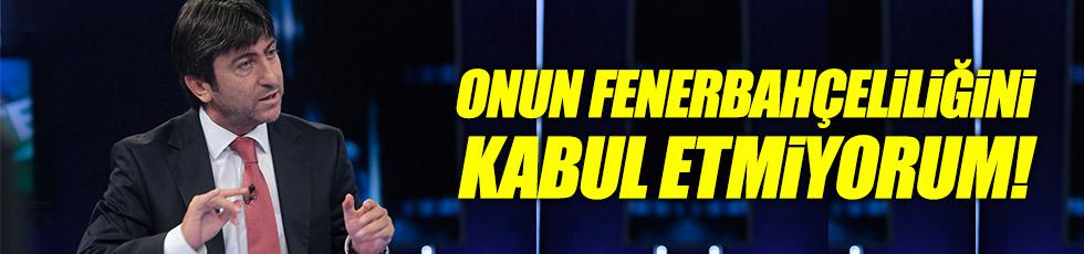 Dilmen: Onun Fenerbahçeliliğini kabul etmiyorum!