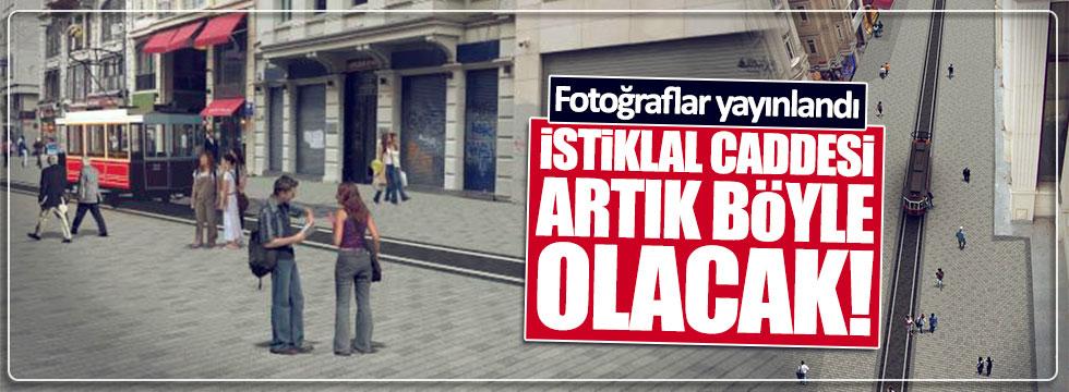 İstiklal Caddesi'nin yeni halinin fotoğrafları yayınlandı