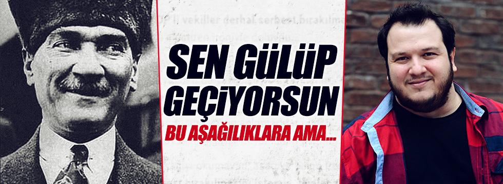 Şahan Gökbakar'dan 'Atatürk' tepkisi