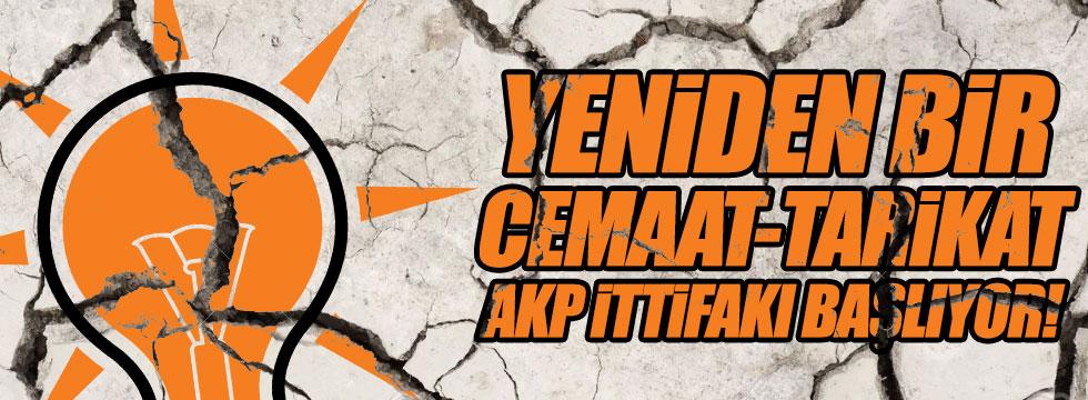 """""""Yeniden bir cemaat-tarikat, AKP ittifakı başlıyor"""""""
