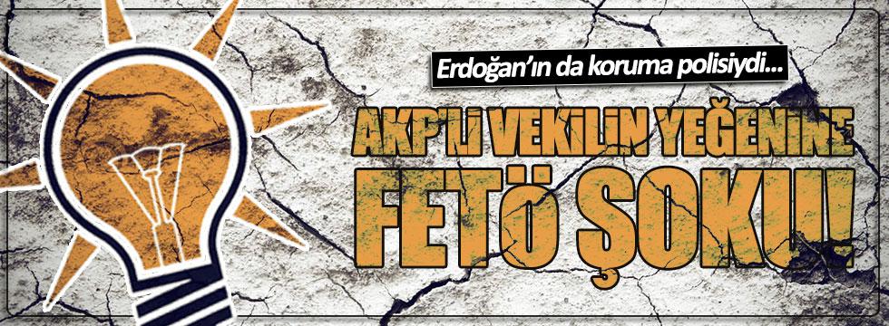 AKP'li vekilin yeğeni FETÖ'den açığa alındı