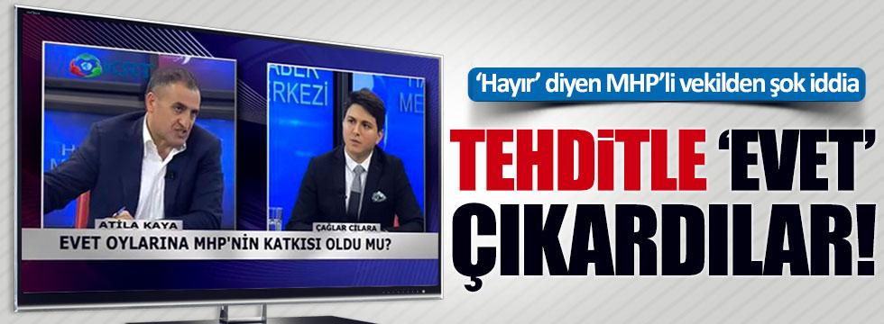 Atila Kaya'dan şok iddia: Tehditle 'evet' çıkarıldı