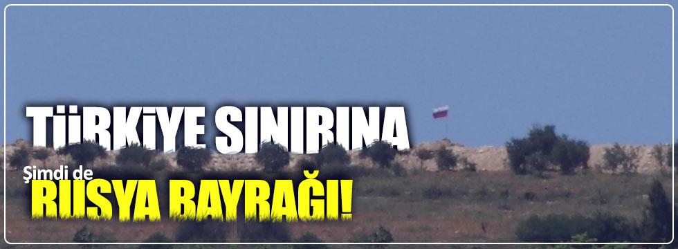 Türkiye sınırına Rusya bayrağı
