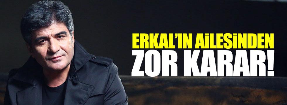 İbrahim Erkal'ın ailesinden zor karar