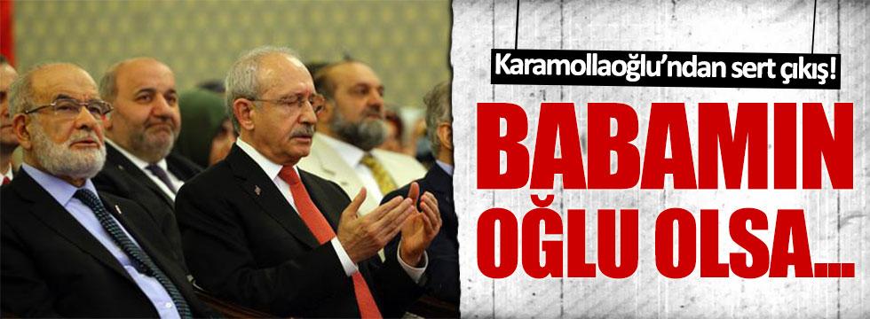 """Saadet Partisi lideri Karamollaoğlu: """"Babamızın oğlu bile olsa..."""""""