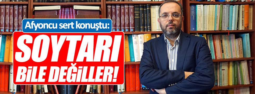 Afyoncu 'Atatürk tartışmalarına' tepki gösterdi!