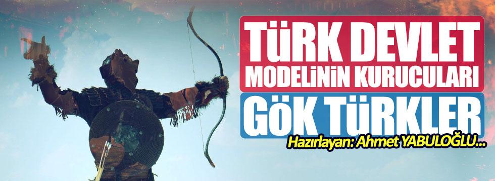 Türk devlet modelinin kurucuları: Gök Türkler