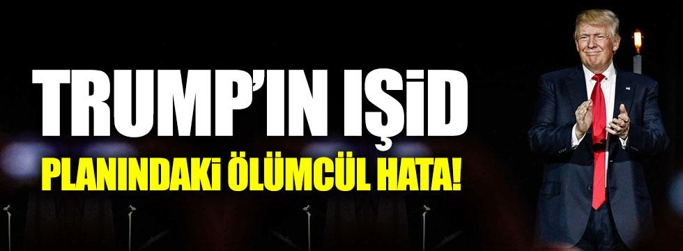 """""""Trump'ın IŞİD planındaki ölümcül hata!"""""""