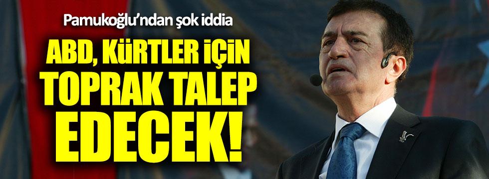 Osman Pamukoğlu: ABD, Kürtler için toprak talep edecek