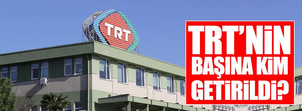 TRT'nin başına kim getirildi?
