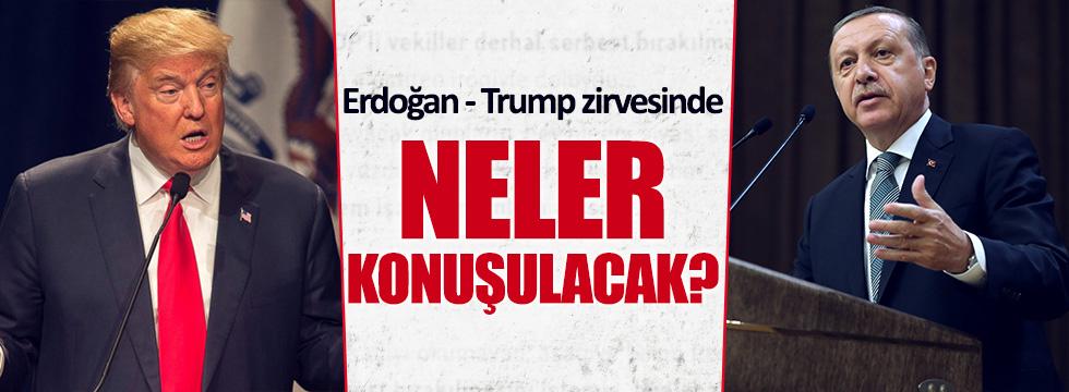 Trump - Erdoğan zirvesinde ne konuşulacak?