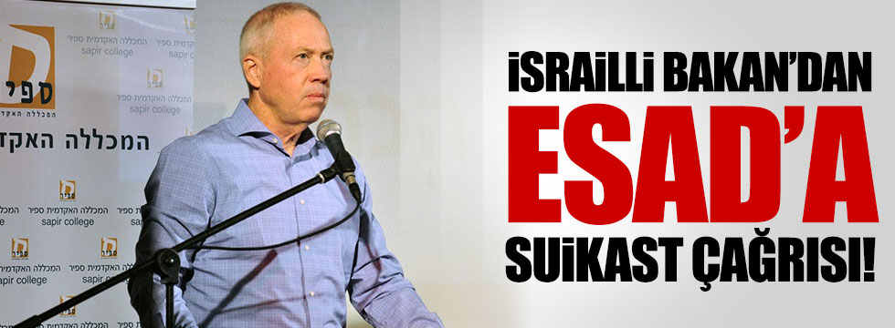 İsrailli Bakan'dan Esad'a suikast çağrısı!