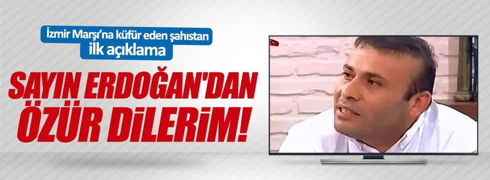 İzmir Marşı'na hakaret etti, Erdoğan'dan özür diledi