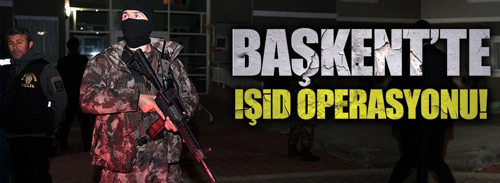 Başkentte IŞİD operasyonu!