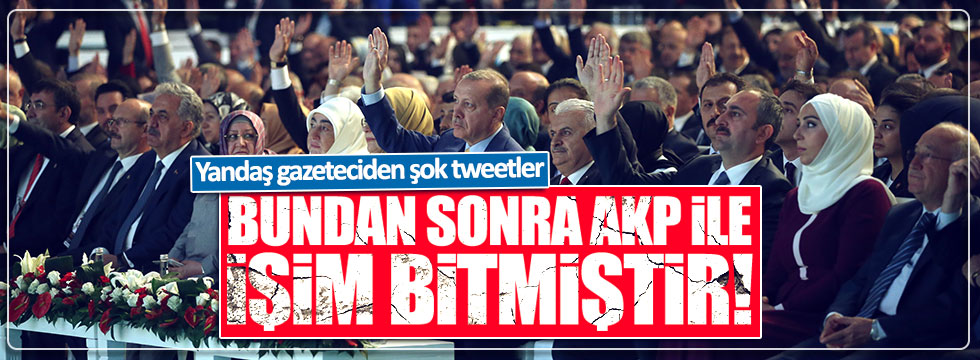 Yandaş gazeteci Ömer Turan: Bundan sonra AKP'yle işim bitmiştir!